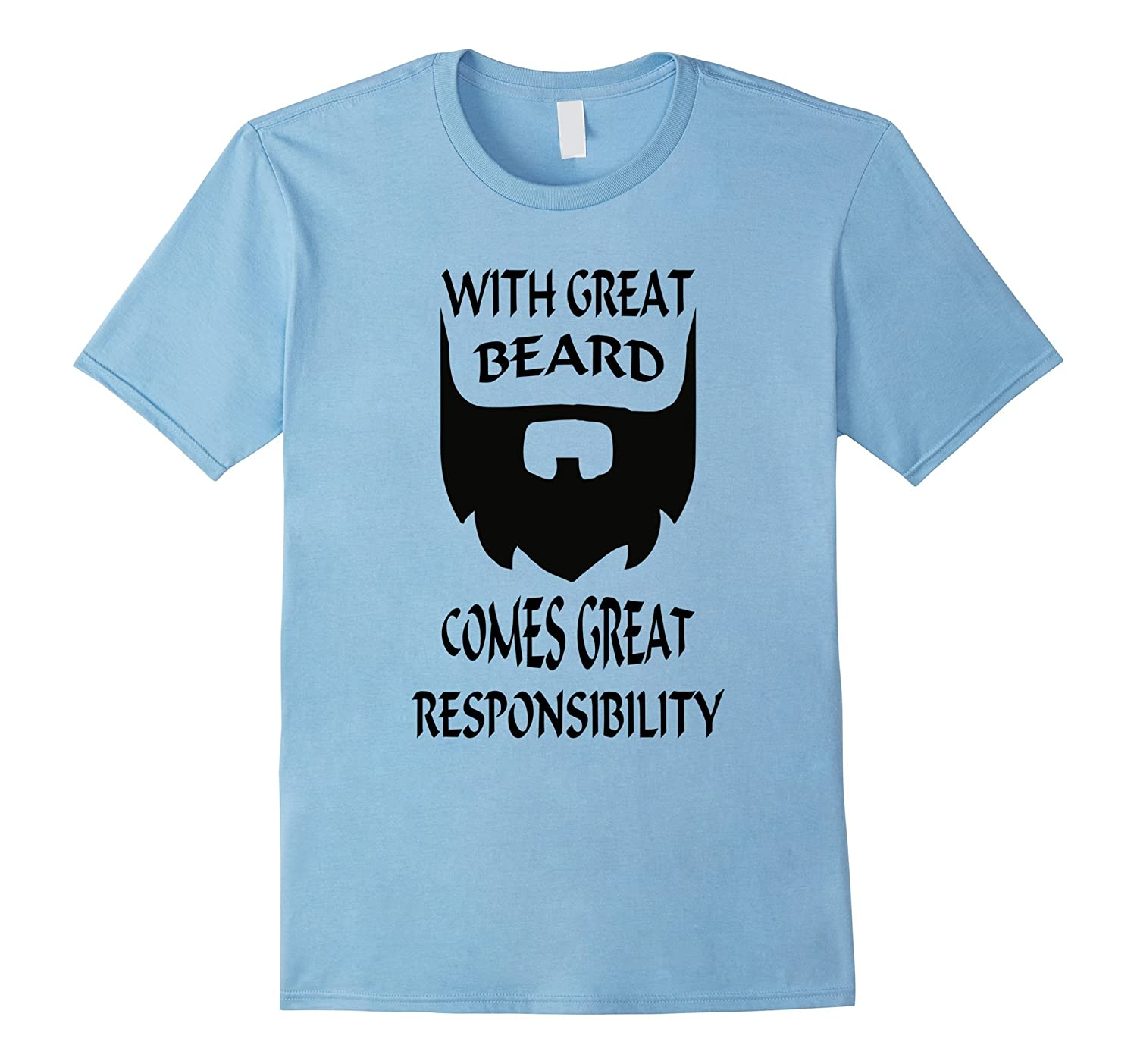 With great beard comes great responsibility T-shirt-CL