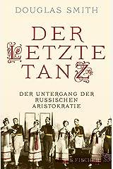 Der letzte Tanz: Der Untergang der russischen Aristokratie (German Edition) Kindle Edition
