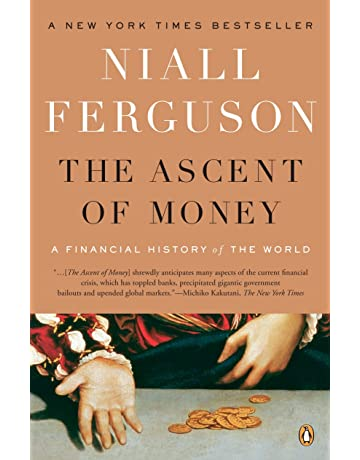 The Ascent Of Money A Financial History World 1st Edition