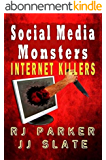 Social Media Monsters: Internet Killers (English Edition)