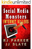Social Media Monsters: Killers Who Target Victims on the Internet: Facebook, Craigslist (English Edition)