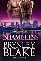Shameless (Black Brothers  Book 3) Kindle Edition
