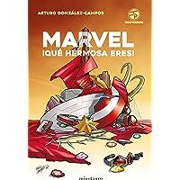 Marvel, ¡qué hermosa eres! (Biblioteca No Ficción)