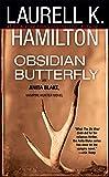 Obsidian Butterfly (An Anita Blake, Vampire Hunter, Book 9)