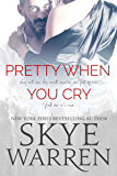 Pretty When You Cry: A Dark Romance Novel (English Edition)