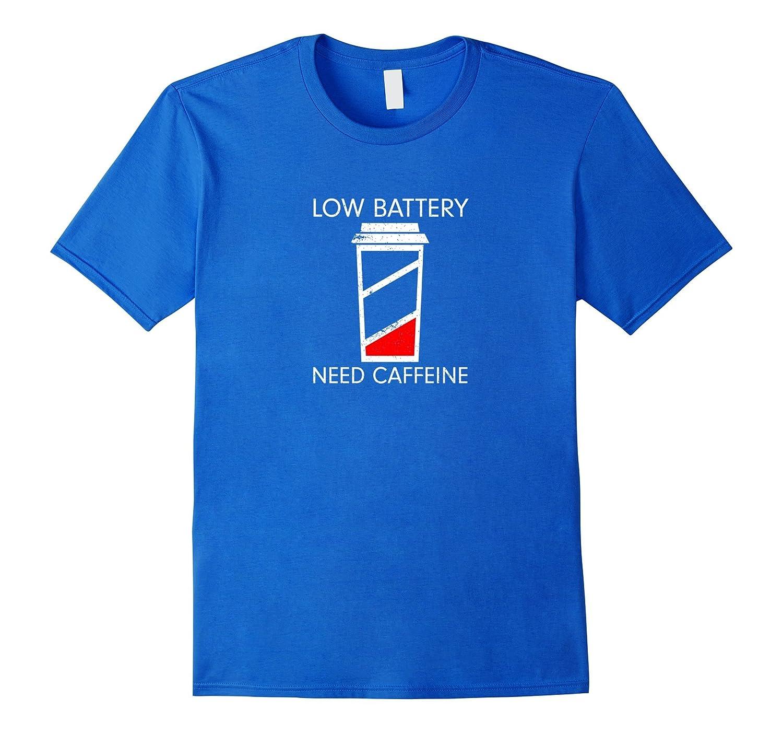 Low Battery Need Caffeine Funny Coffee T Shirt-Vaci