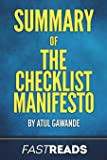Summary of The Checklist Manifesto: by Atul Gawande | Includes Key Takeaways & Analysis
