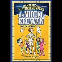 De middeleeuwen: Wat en #hoedan (Handboek voor historiehoppers)
