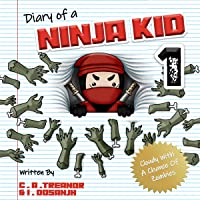 Diary of a Ninja Kid, Book 1: Cloudy with a Chance of Zombies: A Funny Adventure for Kids Ages 8-12