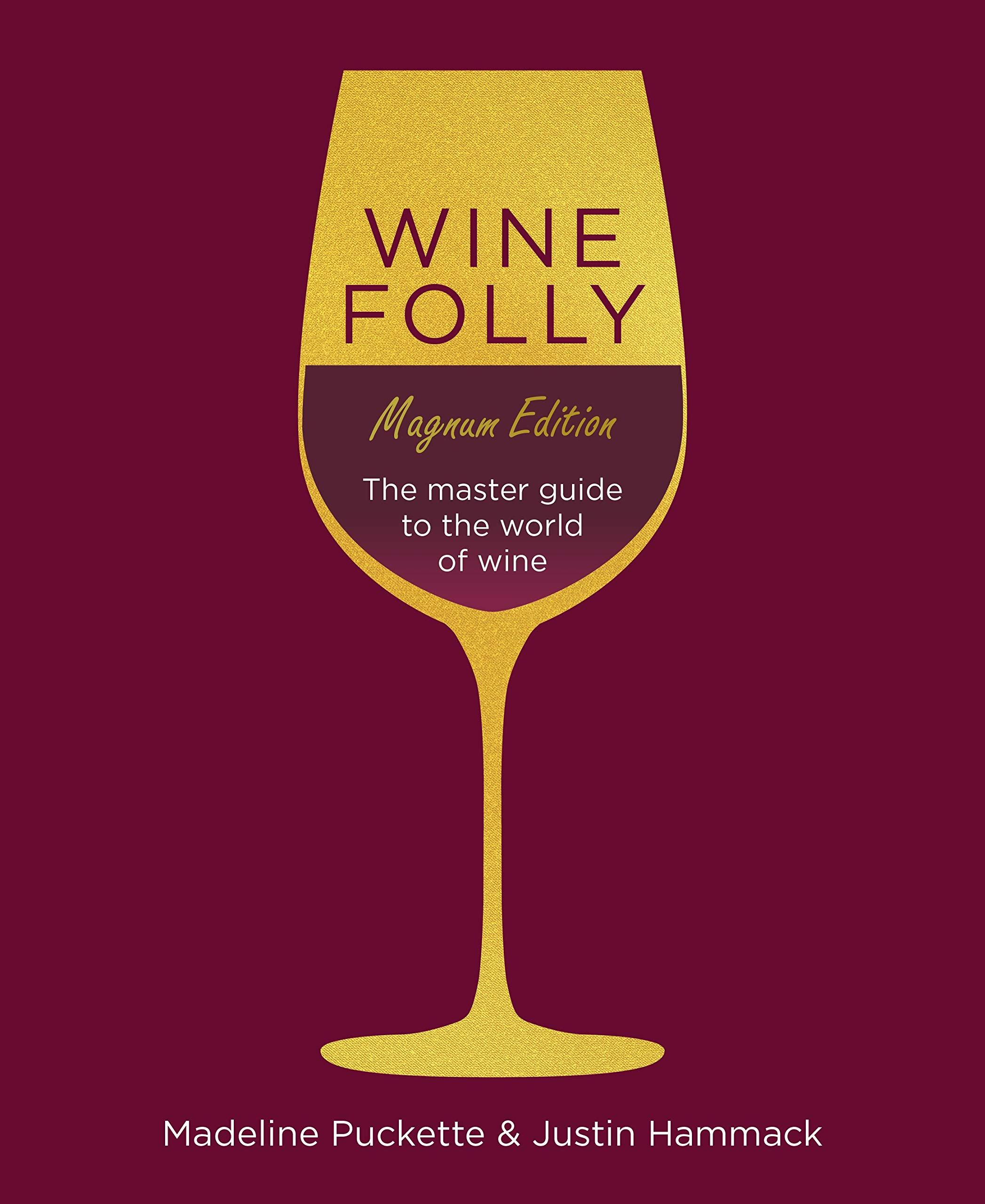 72889be20163 Wine Folly  Magnum Edition  The Master Guide  The Magnum Edition ...