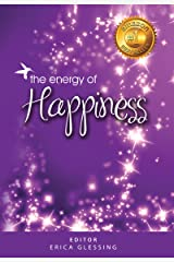 The Energy of Happiness (The Energy Series, Book I) Kindle Edition
