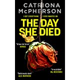 THE DAY SHE DIED an unputdownable psychological thriller with a breathtaking twist (Absolutely Gripping Psychological Fiction