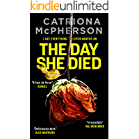 THE DAY SHE DIED an unputdownable psychological thriller with a breathtaking twist (Absolutely Gripping Psychological…