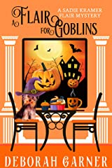 A Flair for Goblins (The Sadie Kramer Flair Mysteries Book 6) Kindle Edition