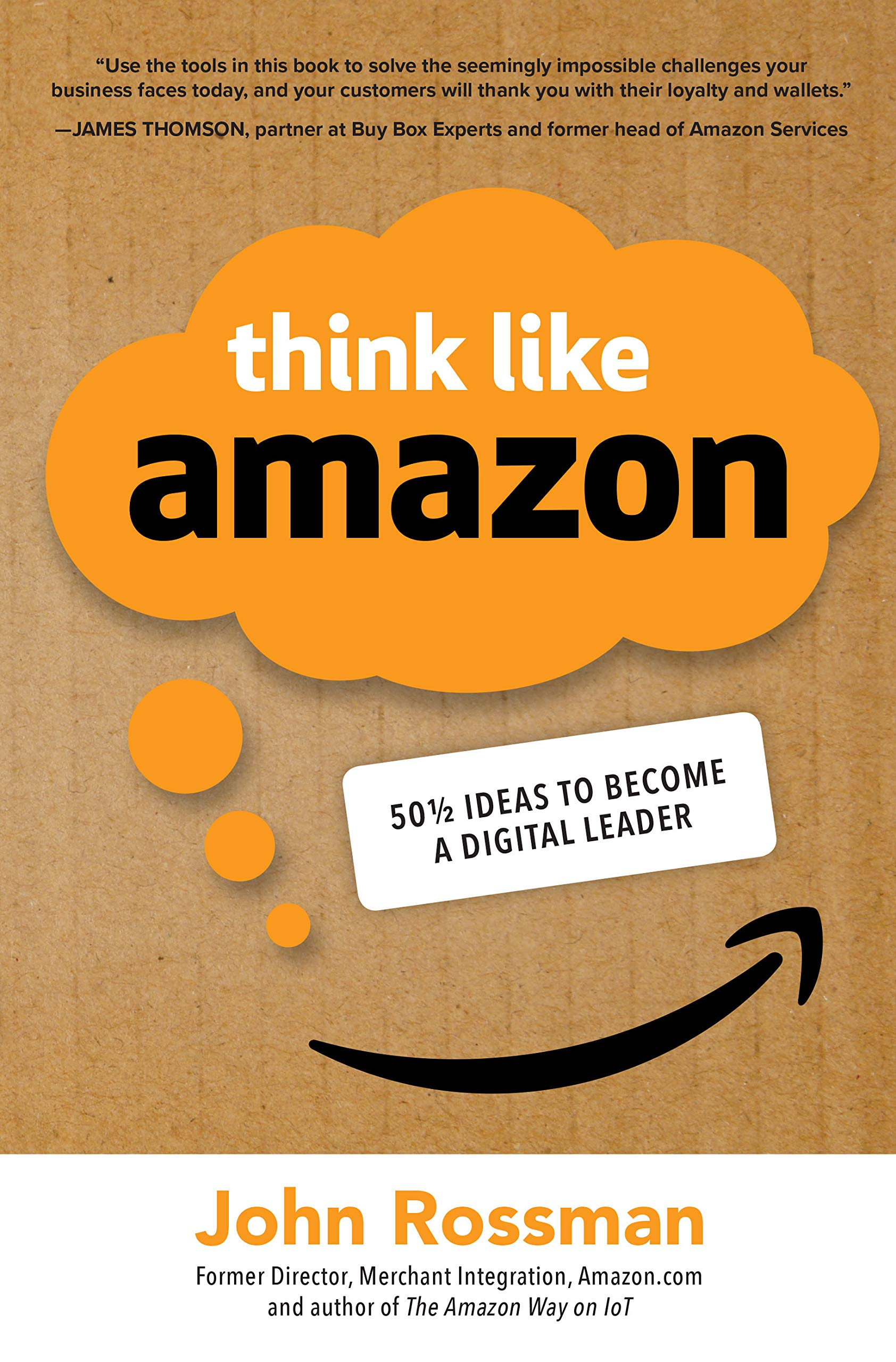 Think Like Amazon 50 1 2 Ideas To Become A Digital Leader