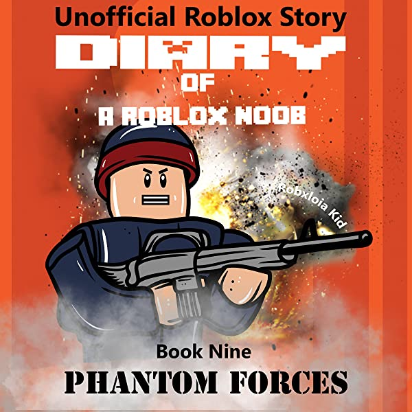 Roblox Phantom Forces Virgo 30 Amazon Com Diary Of A Roblox Noob Phantom Forces Roblox Noob Diaries Volume 9 Audible Audio Edition Robloxia Kid Tommy Jay Robloxia Kid Audible Audiobooks