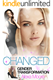 GENDER TRANSFORMATION: CHANGED (Body Swap / Body Switch Role Reversal Fiction Short Story for Feminization, Gay or Transgendered fans) by A New Free Life Books ILLUSTRATED - INCLUDES PHOTOS