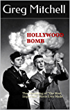 """HOLLYWOOD BOMB: The Unmaking of """"The Most Important"""" Movie Ever Made"""