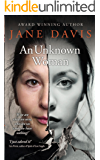 An Unknown Woman: Winner of Writing Magazine's Self-published Book of the Year Award 2016
