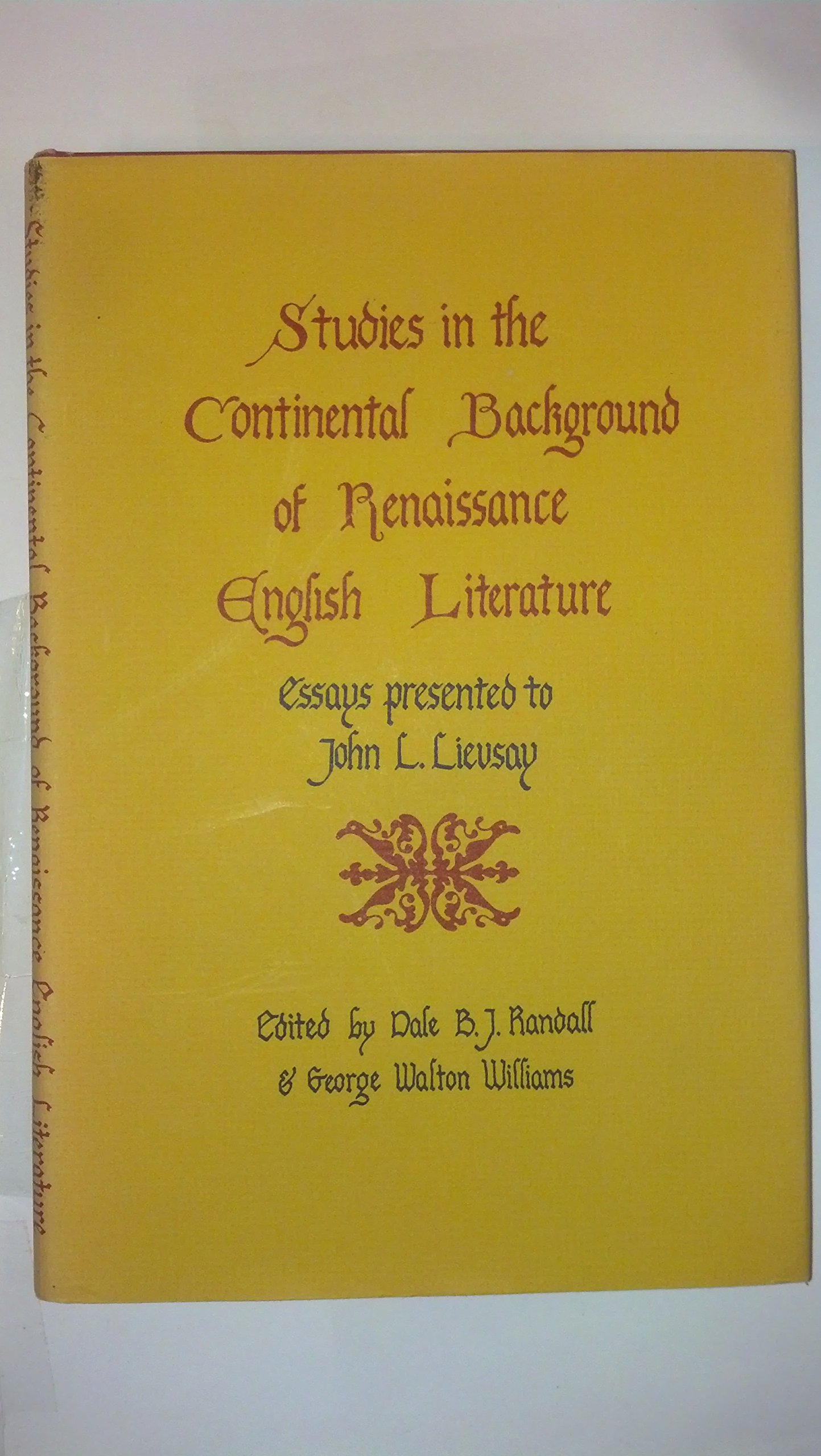 studies in the continental background of renaissance english  studies in the continental background of renaissance english literature  essays presented to john l lievsay hardcover