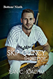 Skip Quincy, Shortstop (Bottom of the Ninth Book 6)