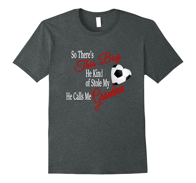 This Boy Stole My Soccer Heart Calls Me Grandma T Shirt