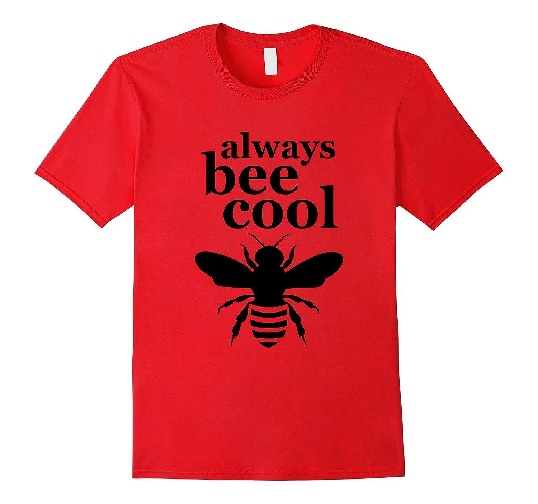 Beekeeper T-Shirt Beekeeping Shirt Always Bee Cool Tee-Art