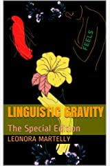 Linguistic Gravity: The Special Edition (MADE) Kindle Edition