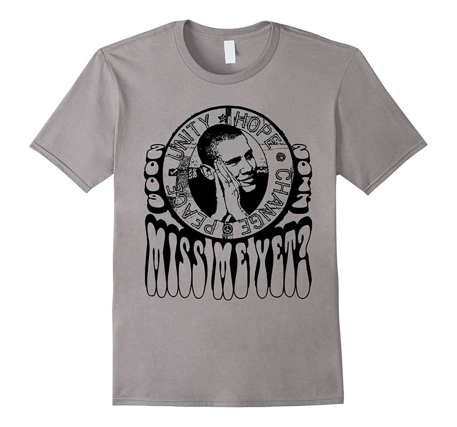ButtonZup Miss Me Yet Obama Fan T-Shirt