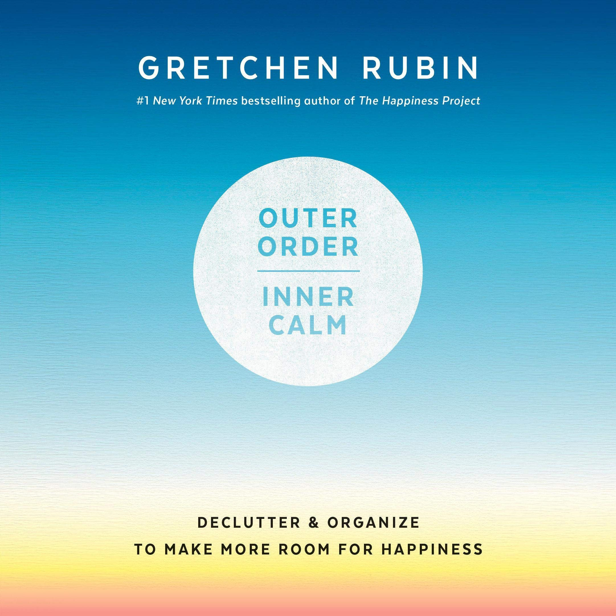 Outer Order Inner Calm  Declutter And Organize To Make More Room For Happiness