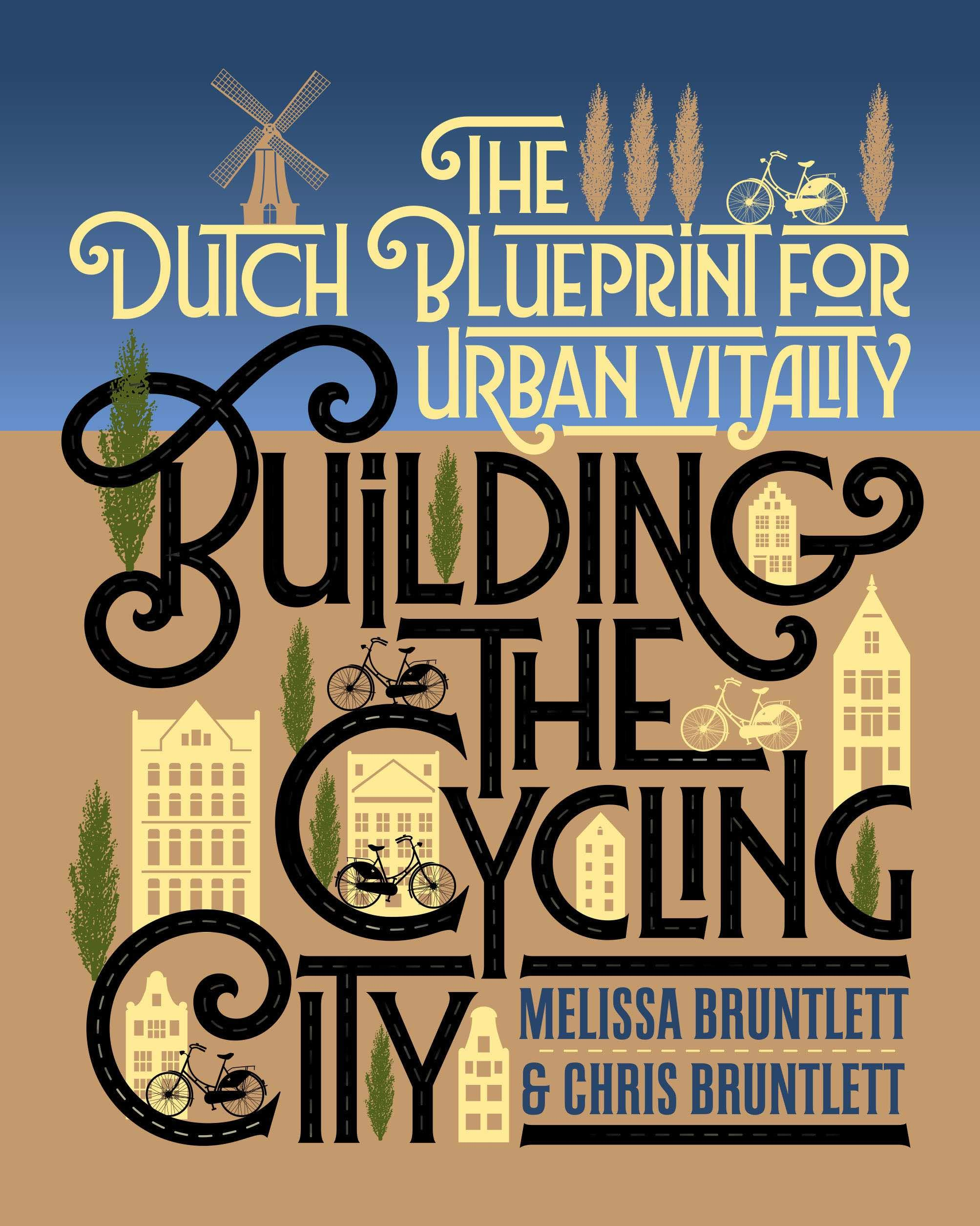 Associated product image for Building the Cycling City: The Dutch Blueprint for Urban Vitality