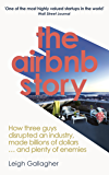 The Airbnb Story: How Three Guys Disrupted an Industry, Made Billions of Dollars … and Plenty of Enemies