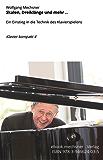 Skalen, Dreiklänge und mehr ..: Ein Einstieg in die Technik des Klavierspielens (Klavier kompakt 4)