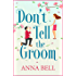 Don't Tell the Groom: a perfect feel-good romantic comedy!