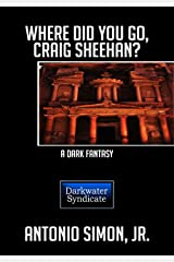 Where Did You Go, Craig Sheehan?: A Dark Fantasy Kindle Edition