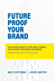 Future Proof Your Brand: Data-Driven Insights to Implement, Manage, and Optimise Your Brand Performance