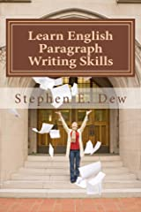 Learn English Paragraph Writing Skills: ESL Paragraph Essentials for International Students (Academic Writing Skills Book 1) Kindle Edition