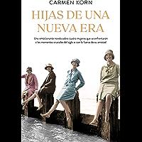 Hijas de una nueva era (Saga Hijas de una nueva era 1): Cuatro mujeres que se enfrentaron a los momentos cruciales del…