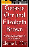 George Orr and Elizabeth Brown: Aghadowey, Ireland, and Missouri