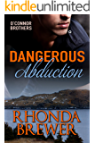 Dangerous Abduction (O'Connor Brothers Book 2)