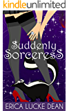 Suddenly Sorceress (The Ivie McKie Chronicles Book 1)