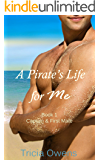 A Pirate's Life for Me Book One: Captain & First Mate (Pirates of Anteros 1)