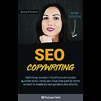 SEO Copywriting: Rivelati i 19 (+1) errori mortali quando scrivi i testi per il tuo sito web (e come evitarli per non perdere altri clienti)
