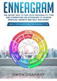 Enneagram: The Secret Way to Find Your Personality Type and Strengthen Relationships to Achieve Spiritual Growth and Self-Discovery (Bonus: A Test on How to Find Your Personality Type)