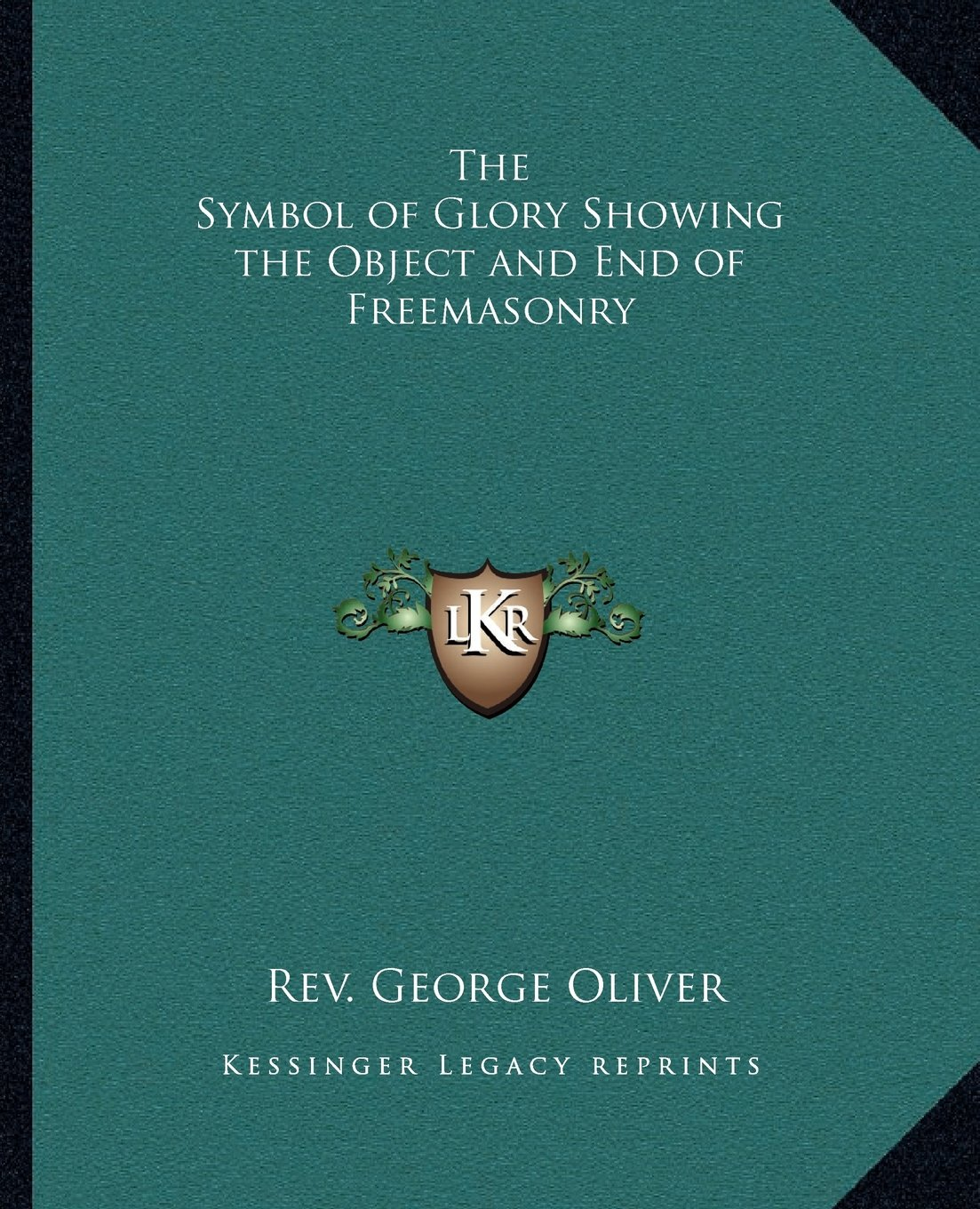 The Symbol Of Glory Showing The Object And End Of Freemasonry Rev