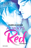 Always Red (versione italiana) (Chasing Red Vol. 2)