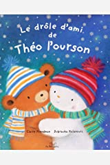 Le drole d'ami de Theo l'ourson (French Edition) Album