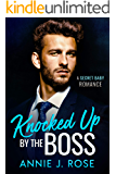 Knocked Up by the Boss: A Secret Baby Romance (Office Romances Book 3)