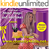 Children's book: About Magic and Mistakes: + Bonus: Free Video Movie