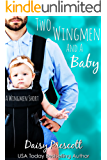 Two Wingmen and a Baby (Wingmen Short Stories Book 3) (English Edition)